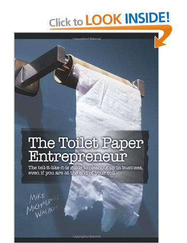 Mike Michalowicz - The Toilet Paper Entrepreneur
