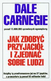 Dale Carnegie - Jak zdoby przyjaci i zjedna sobie ludzi