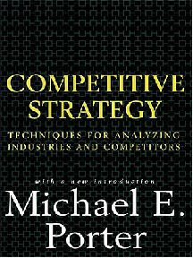 Michael E. Porter - Competitive Strategy Techniques for Analyzing Industries and Competitors