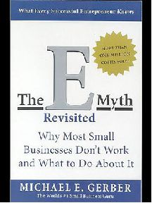 Michael Gerber  The E-Myth Revisited Why Most Small Businesses Dont Work and What to Do About It