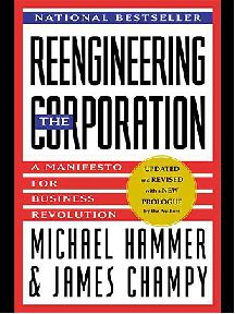 Michael Hammer  Reengineering the Corporation A Manifesto for Business Revolution