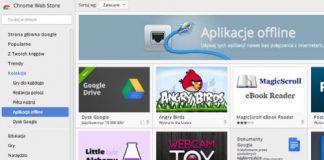 Najciekawsze aplikacje offline - nasz wybór dla użytkowników Google Chrome