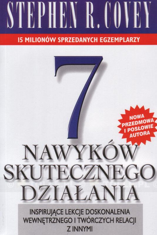 Stephen R. Covey - 7 nawyków skutecznego działania