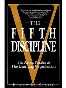 Peter Senge - The Fifth Discipline: The Art & Practice of The Learning Organization