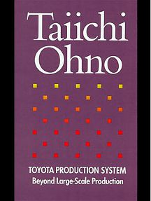 Taiichi Ohno - Toyota Production System Beyond Large-Scale Production