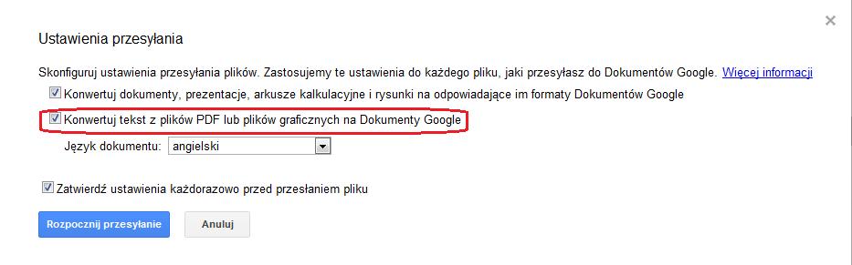Ustawienia przesyłania Dokumenty Google - Konwertuj tekst z plików PDF lub plików graficznych na Dokumenty Google