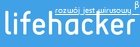 LIFEHACKER polski blog o lifehacking. Lifehacki, produktywność, efektywność, zarządzanie czasem, time management, facebook, optymalizacja, scrum, agile, kanban, wydajność, pamięć
