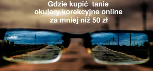 Gdzie kupić tanie okulary korekcyjne online kodano opinie