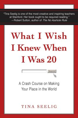 "Tina Seelig książka ""What I wish I knew when I was 20: a crash course on making your place in the world"" Innovation Tournament"
